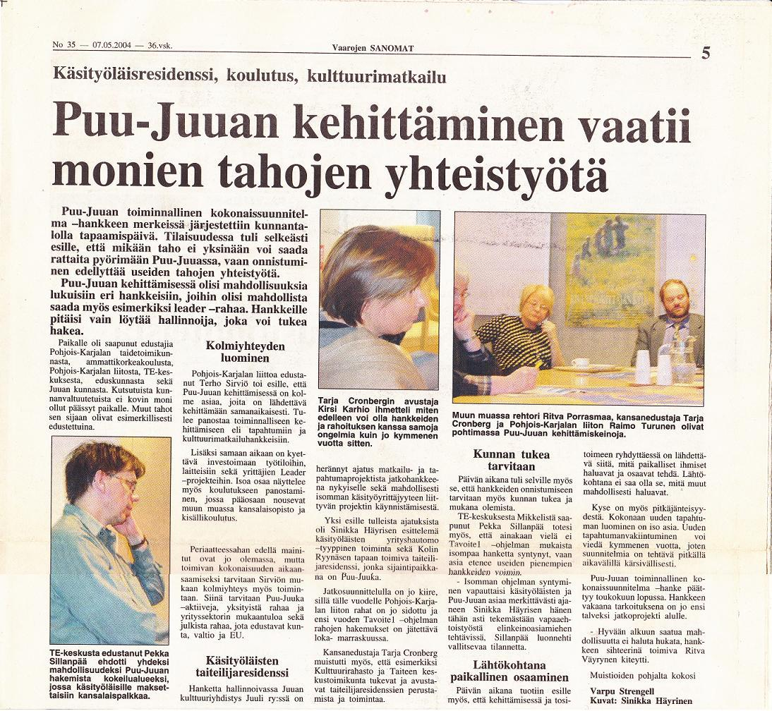 Puu-Juuan toiminnallinen kokonaissuunnitelma - hankkeen neuvottelupäivä, johon kokoontui edustajia eri tahoilta (Eduskunta, P-Karjalan liitto, AMK, TE-keskus ym.)
